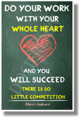 Do Your Work With Your Whole Heart... - Elbert Hubbard - NEW Motivational Poster (cm1108)