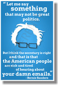 """Let Me Say Something That May Not Be Great Politics..."" - Bernie Sanders - NEW Political POSTER (po042)"