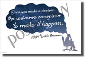 Once You Make a Decision the Universe Conspires to Make it Happen Ralph Waldo Emerson New Motivational Poster (cm1181) choose life career college