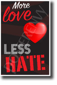 More Love Less Hate NEW Classroom Motivational Poster (cm1199) heart positive friendly  students