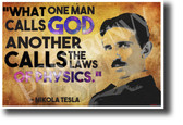 What one man calls God another calls the laws of physics Nikola Tesla NEW Motivational Poster (fp457)inventor genius innovator serbian famous electricity elon musk model s model x model 3