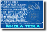 """I May Be The Worst of Idlers..."" - Nikola Tesla - NEW Motivational Poster (cm1219) PosterEnvy Poster"