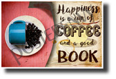 Happiness is a cup of coffee and a good book - NEW Classroom Motivational Poster (cm1223) PosterEnvy Poster