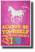 Always Be Yourself Unless You Can Be a Unicorn 2 - NEW Funny POSTER (hu411) PosterEnvy Poster