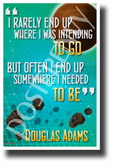 I Rarely End Up Where I Was Intending To Go - Douglas Adams - NEW Classroom Motivational Poster (cm1231) PosterEnvy HItchhikers Guide to the Galaxy