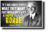 If I Had Asked... - Henry Ford (Portrait) - NEW Famous Person Quote POSTER (fp469) PosterEnvyPoster