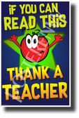 If You Can Read This, Thank A Teacher - NEW Reading and Writing Poster (rw204) PosterEnvy Poster