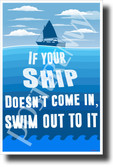 If Your Ship Doesn't Come... - NEW Classroom Motivational Poster (cm1237) PosterEnvy Poster