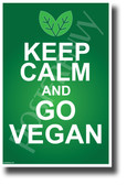 Keep Calm and Go Vegan - NEW Classroom Motivational Poster (he075) PosterEnvy