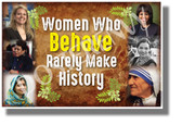 Women Who Behave Rarely Make History 2 - NEW Classroom Motivational Poster