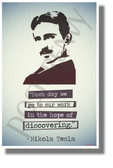 Each Day We Go To Our Work In The Hope Of Discovering - Nikola Tesla - NEW Classroom Motivational Poster (cm1272)