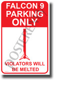 Falcon 9 Parking Only - NEW Humor POSTER (hu430)