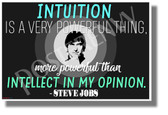 Intuition is a Very Powerful Thing 2 - Steve Jobs - NEW Classroom Motivational POSTER (cm1294)