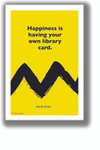 Happiness is Having Your Own Library Card - Charlie Brown - NEW Funny Novelty Peanuts Poster