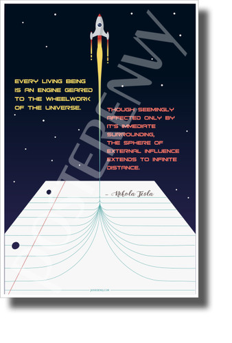 Every Living Being is an Engine Geared to the Wheelwork of the Universe - Nikola Tesla - NEW Classroom Motivational Poster