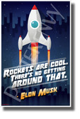 "Elon Musk - ""Rockets Are Cool..."" 2 - NEW Motivational Space Poster"