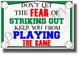 Don't Let the Fear of Striking Out Keep You From Playing the Game - NEW Motivational POSTER