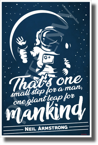That's One Small Step For Man - Neil Armstrong - NEW Classroom Motivational Astronaut POSTER