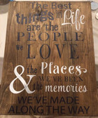 The Best Things In Life Are The People We Love, The Places We've Been & The Memories We've Made Along The Way