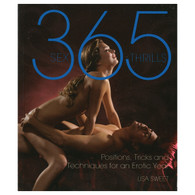 365 Sex Thrills: Positions, Tricks & Techniques for an Erotic Year