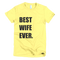 Best Wife Ever T-Shirt in Lemon