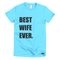 Best Wife Ever T-Shirt in Aqua