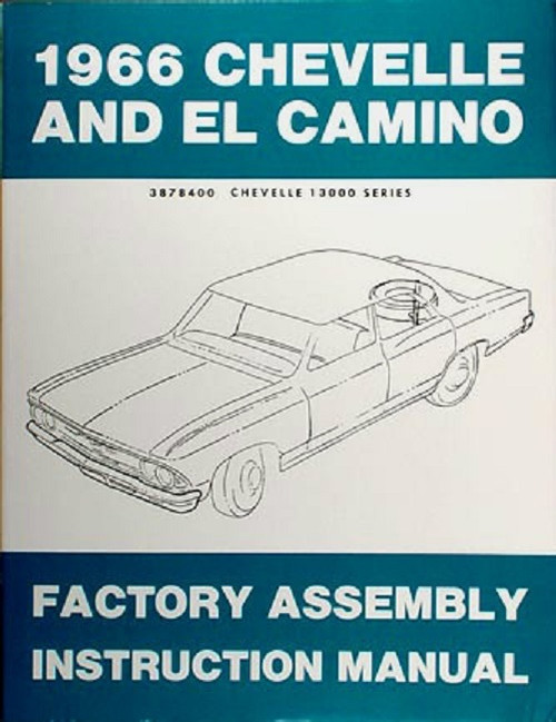 66 CHEVELLE EL CAMINO FACTORY ASSEMBLY MANUAL BOOK 1966
