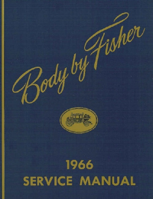 66 1966 CHEVY BODY BY FISHER SERVICE SHOP MANUAL