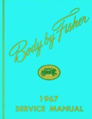 67 CHEVY IMPALA CHEVELLE NOVA BODY BY FISHER SHOP MANUAL 1967