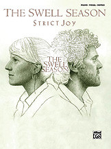The Swell Season Strict Joy Piano Vocal and Guitar