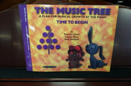 The Music Tree A Plan for Musical Growth at the Piano Time to Begin