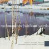 Rachmaninov Without Words [double CD] - Brian Stucki & Massimiliano Frani