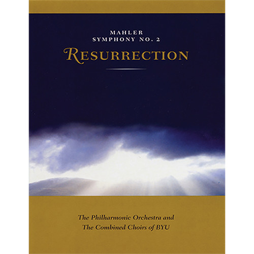 "Mahler: Symphony No. 2 in C Minor, ""Resurrection"" [DVD] - BYU Choirs and Orchestra"