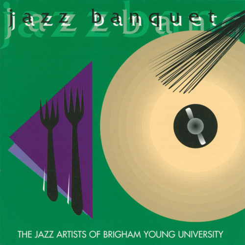 Jazz Banquet [double CD] - BYU Jazz Artists