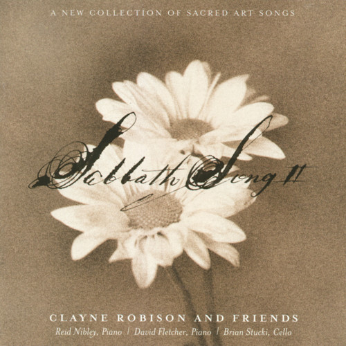 Sabbath Song II [CD] - Clayne Robison and Friends