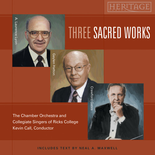 Three Sacred Works [CD] - The Orchestra and Singers of Ricks College