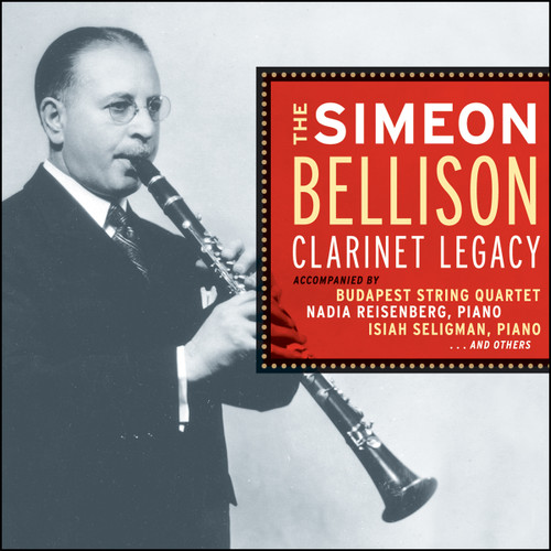 The Simeon Bellison Clarinet Legacy [double CD] - Simeon Bellison