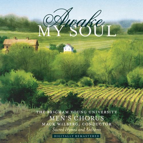 Awake My Soul: Sacred Hymns and Anthems [CD] - BYU Men's Chorus