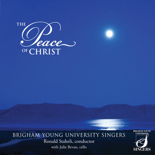 The Peace of Christ [CD] - BYU Singers