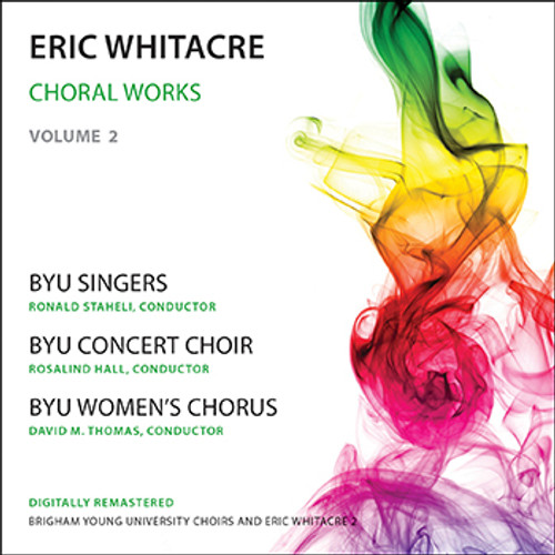 Eric Whitacre Choral Works, Vol. 2 [CD] - BYU Singers, BYU Concert Choir, and BYU Women's Chorus