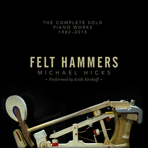 Felt Hammers [CD] - Michael Hicks