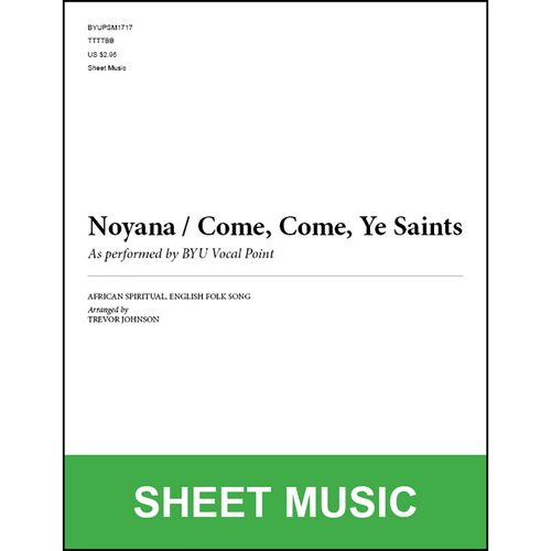 Noyana / Come, Come, Ye Saints (Arr. by Trevor Johnson - TTBB) [Physical Sheet Music]