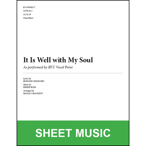 It Is Well with My Soul (Arr. by McKay Crockett - SATB) [Physical Sheet Music]