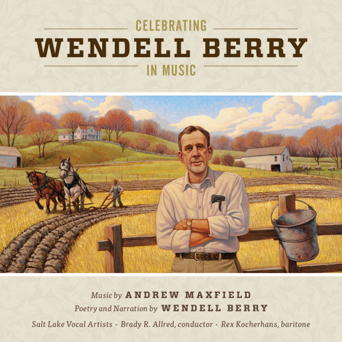 Celebrating Wendell Berry in Music [CD] - Andrew Maxfield, Salt Lake Vocal Artists