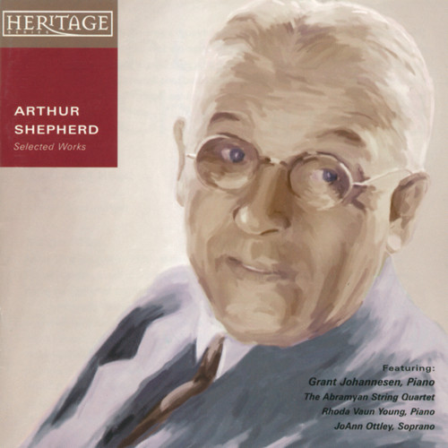 Arthur Shepherd: Selected Works [CD] - Grant Johannesen and Friends