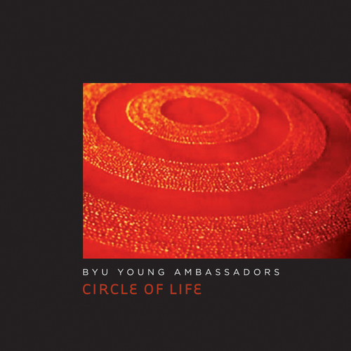 Circle of Life [CD] - BYU Young Ambassadors