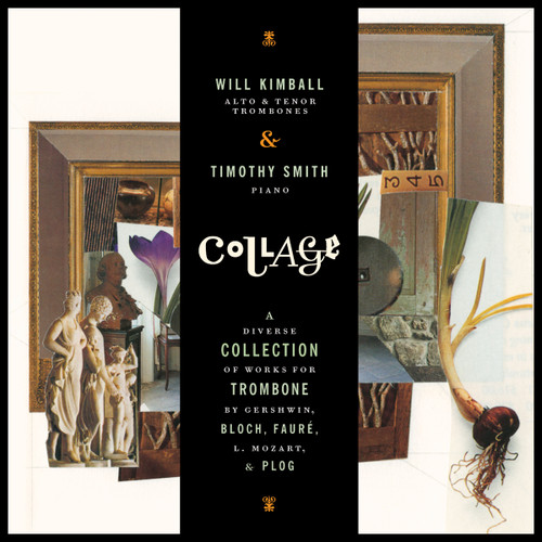 Collage: A Diverse Collection of Works for Trombone [CD] - Will Kimball with Timothy Smith