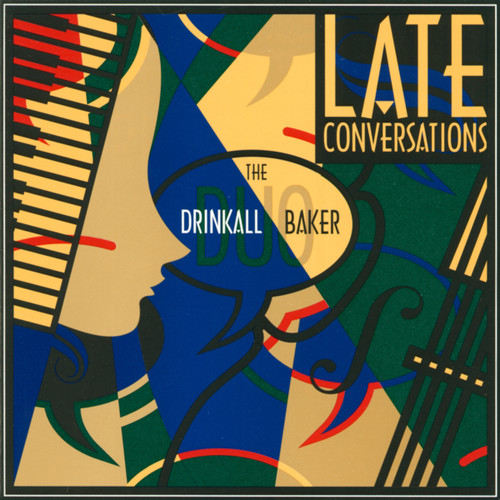 Late Conversations [CD] - Roger Drinkall and Dian Baker