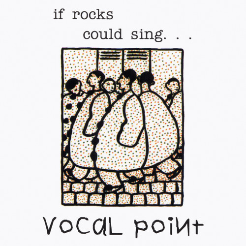 If Rocks Could Sing... (1991) [CD] - BYU Vocal Point