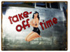 """""""TAKE OFF TIME"""" REPRODUCTION  NOSE ART  METAL SIGN"""